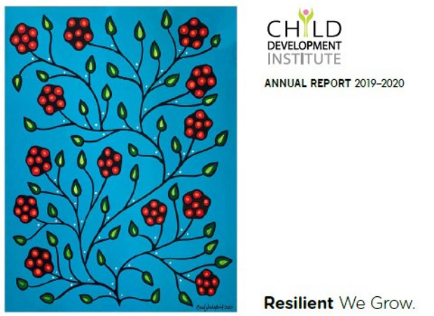 Child Development Institute Annual Report 2019-2020, Resilient We Grow.